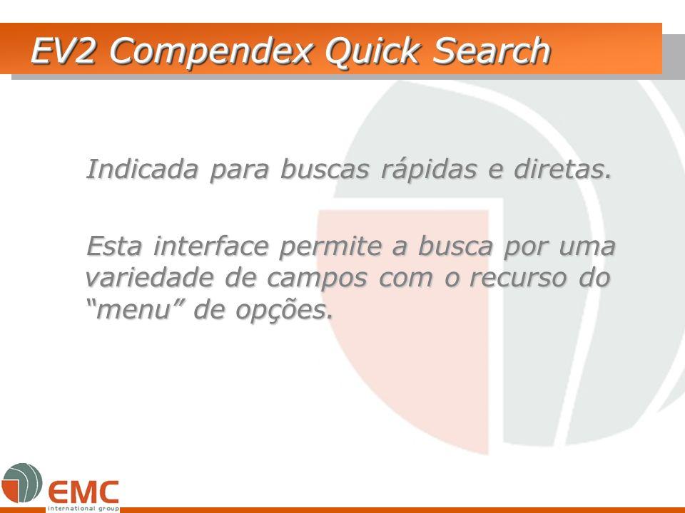 EV2 Compendex Quick Search Indicada para buscas rápidas e diretas. Indicada para buscas rápidas e diretas. Esta interface permite a busca por uma vari