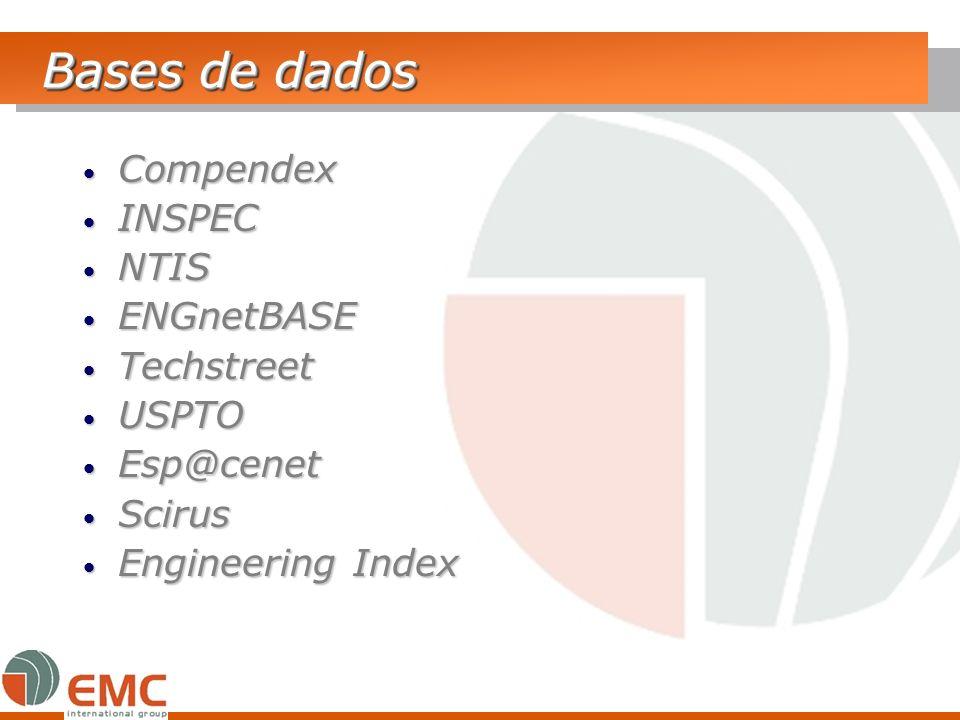 Bases de dados Compendex Compendex INSPEC INSPEC NTIS NTIS ENGnetBASE ENGnetBASE Techstreet Techstreet USPTO USPTO Esp@cenet Esp@cenet Scirus Scirus E