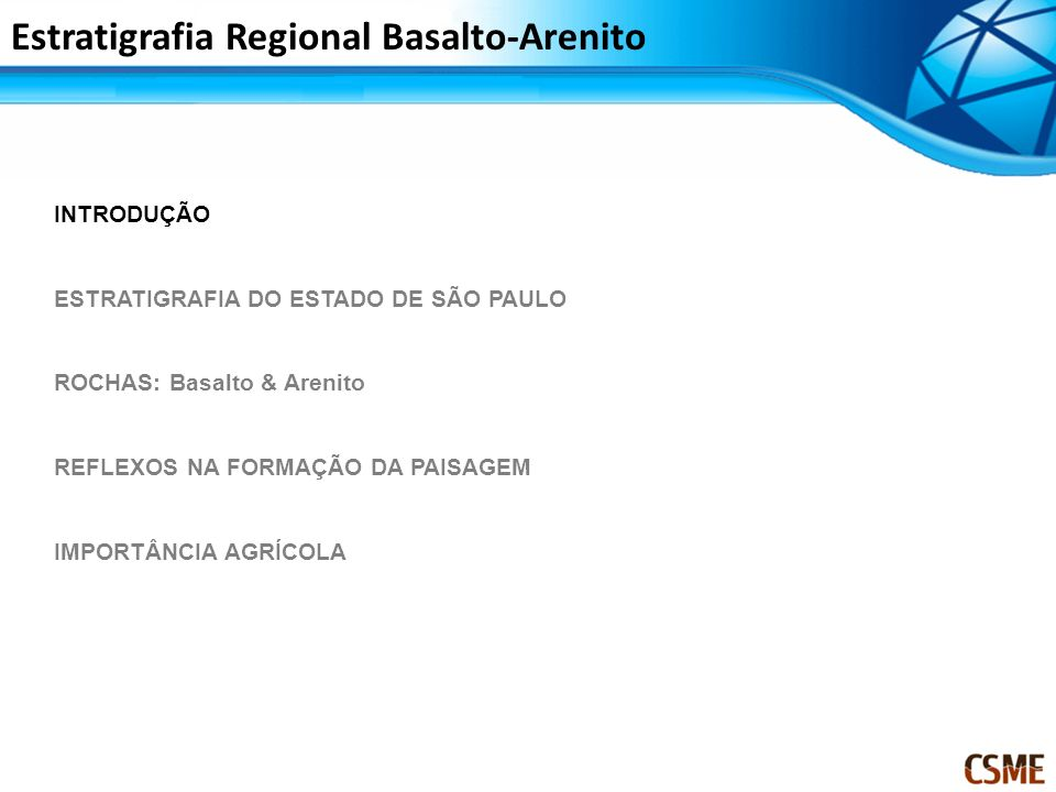IMPORTÂNCIA AGRÍCOLA Estratigrafia Regional Basalto-Arenito Mapa de Solo