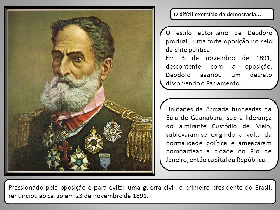 O difícil exercício da democracia... Pressionado pela oposição e para evitar uma guerra civil, o primeiro presidente do Brasil, renunciou ao cargo em