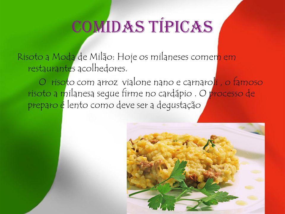 Comidas Típicas Risoto a Moda de Milão: Hoje os milaneses comem em restaurantes acolhedores. O risoto com arroz vialone nano e carnaroli, o famoso ris