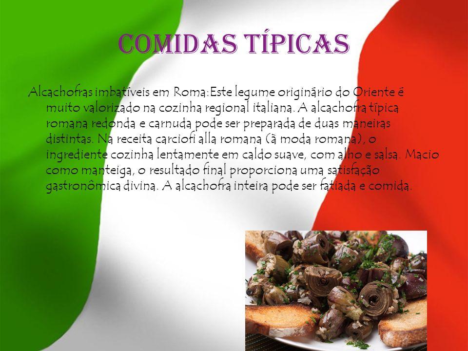 COMIDAS TÍPICAS Alcachofras imbatíveis em Roma:Este legume originário do Oriente é muito valorizado na cozinha regional italiana. A alcachofra típica