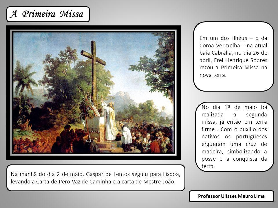 No dia 1º de maio foi realizada a segunda missa, já então em terra firme.