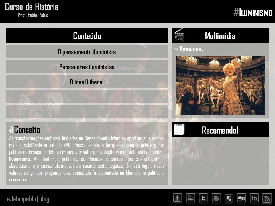 e.fabiopablo | blog Curso de História Prof.Fabio Pablo #I LUMINISMO Amadeus.