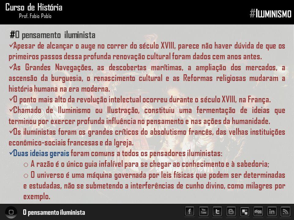 O pensamento iluminista Curso de História Prof.