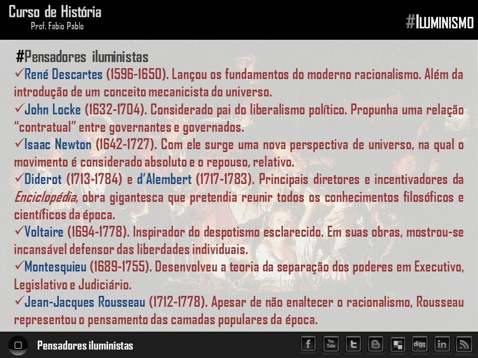 Pensadores iluministas Curso de História Prof.Fabio Pablo #I LUMINISMO René Descartes (1596-1650).