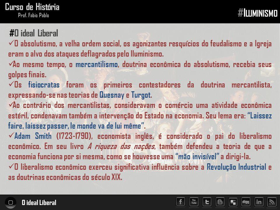 O ideal Liberal Curso de História Prof.