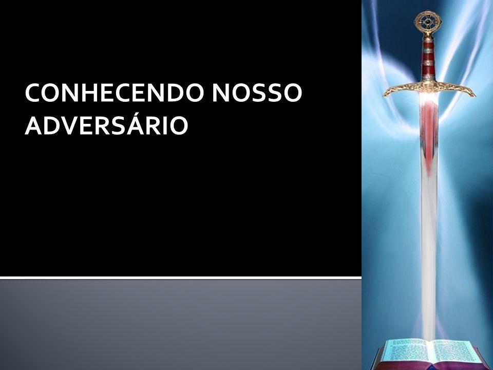 CONHECENDO NOSSO ADVERSÁRIO