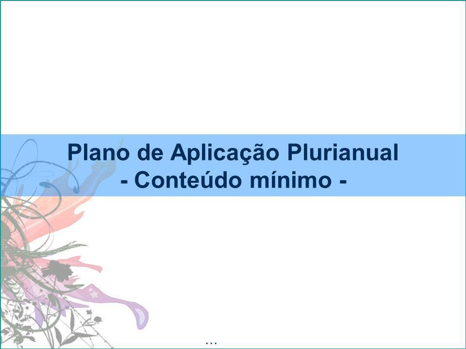 Plano de Aplicação Plurianual - Conteúdo mínimo -...