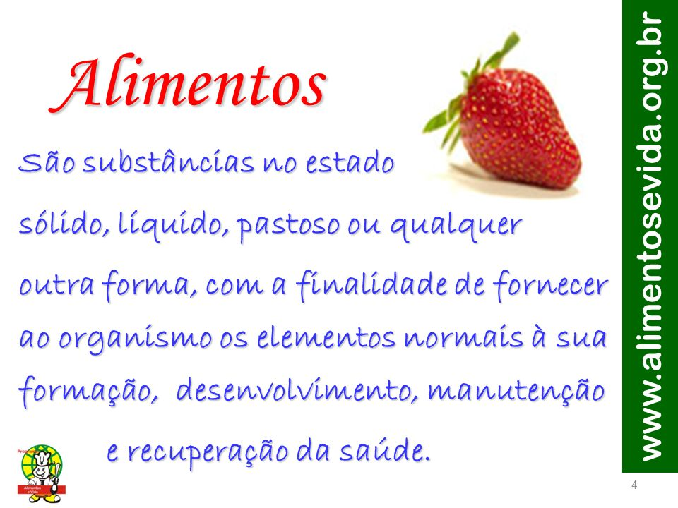 www.alimentosevida.org.br 5 Alimentos