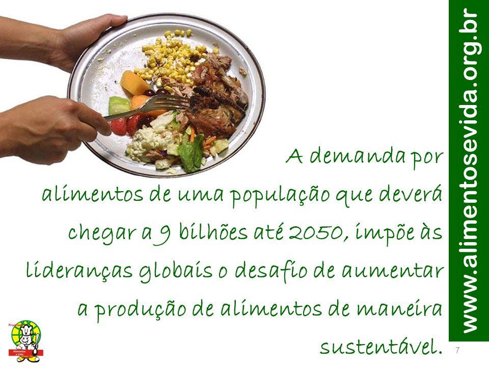 www.alimentosevida.org.br 8 Não será fácil.