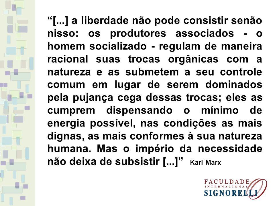 [...] a liberdade não pode consistir senão nisso: os produtores associados - o homem socializado - regulam de maneira racional suas trocas orgânicas c
