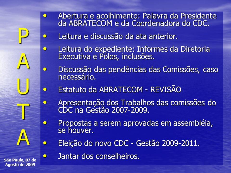 PAUTAPAUTAPAUTAPAUTA Abertura Abertura e acolhimento: Palavra da Presidente da ABRATECOM e da Coordenadora do CDC.