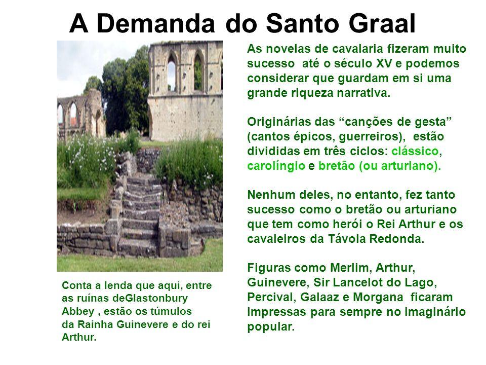 A Demanda do Santo Graal Conta a lenda que aqui, entre as ruínas deGlastonbury Abbey, estão os túmulos da Rainha Guinevere e do rei Arthur. As novelas