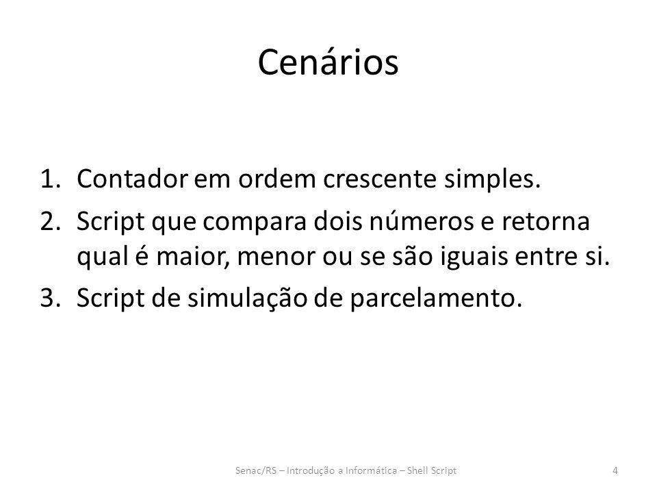 1º Cenário Senac/RS – Introdução a Informática – Shell Script5