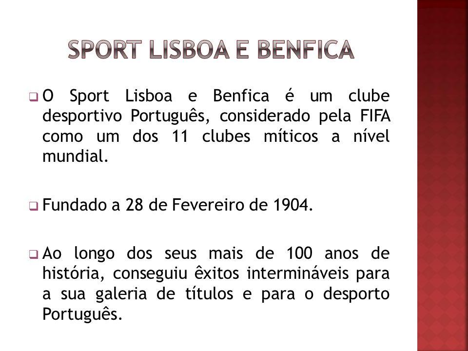O Sport Lisboa e Benfica é um clube desportivo Português, considerado pela FIFA como um dos 11 clubes míticos a nível mundial.
