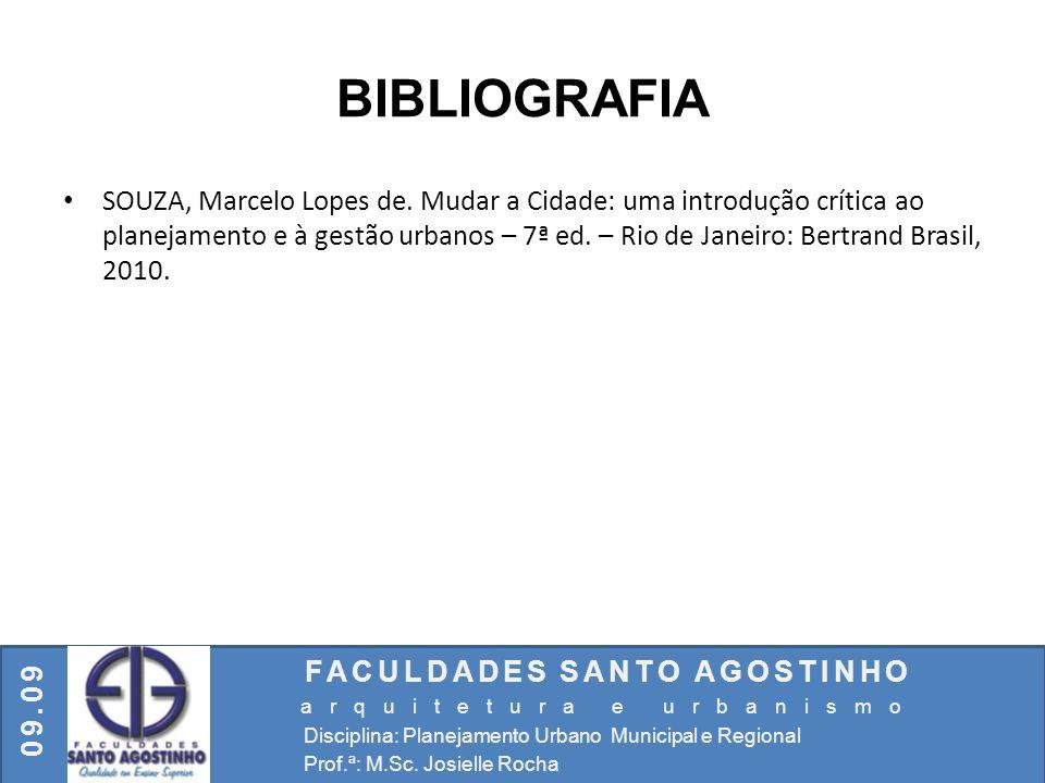 SOUZA, Marcelo Lopes de. Mudar a Cidade: uma introdução crítica ao planejamento e à gestão urbanos – 7ª ed. – Rio de Janeiro: Bertrand Brasil, 2010. F