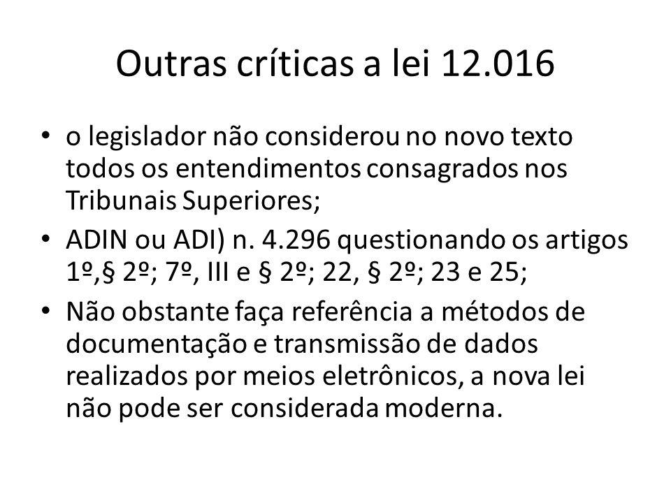 Outras críticas a lei 12.016 o legislador não considerou no novo texto todos os entendimentos consagrados nos Tribunais Superiores; ADIN ou ADI) n. 4.