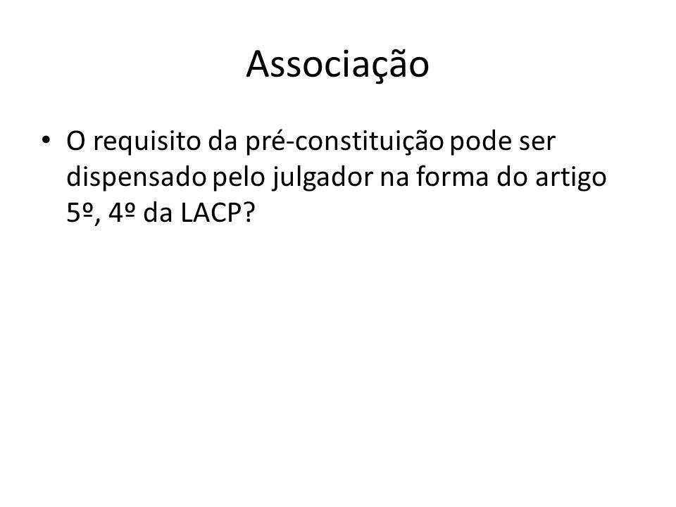 Associação O requisito da pré-constituição pode ser dispensado pelo julgador na forma do artigo 5º, 4º da LACP?