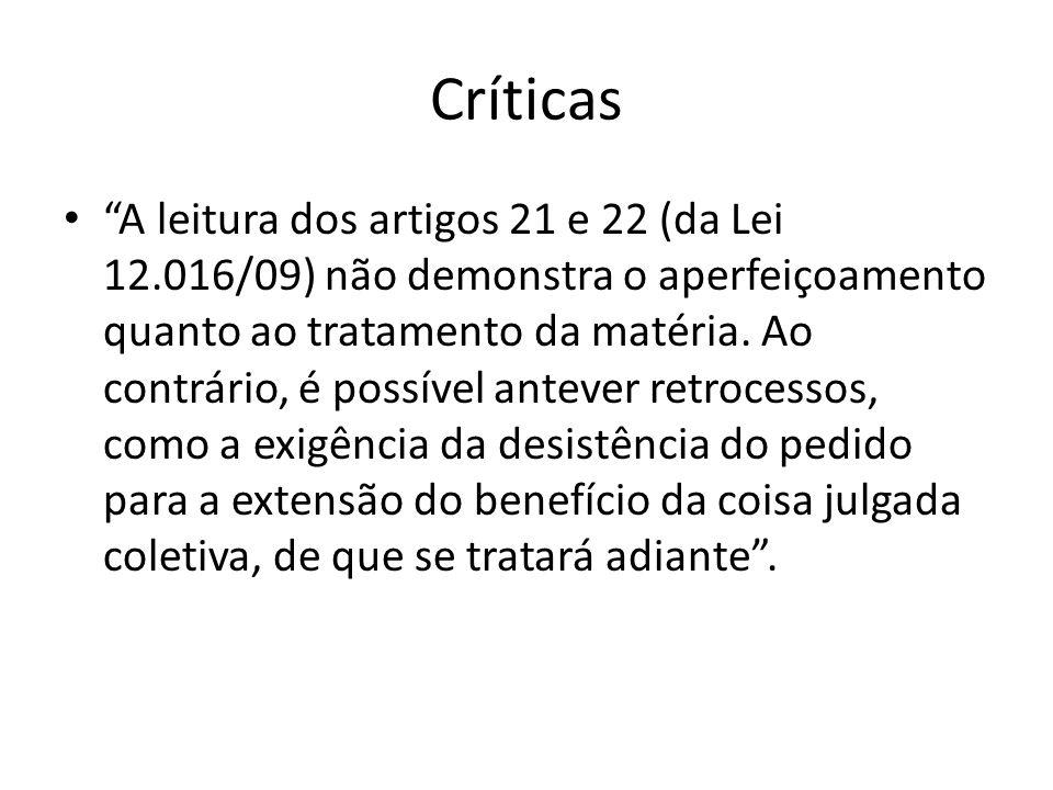 Críticas A leitura dos artigos 21 e 22 (da Lei 12.016/09) não demonstra o aperfeiçoamento quanto ao tratamento da matéria. Ao contrário, é possível an