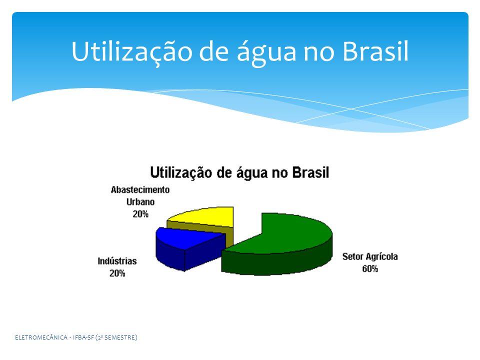 Utilização de água no Brasil ELETROMECÂNICA - IFBA-SF (2º SEMESTRE)