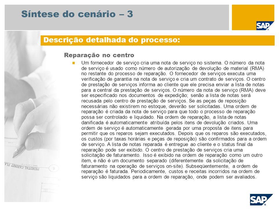 Síntese do cenário – 3 Reparação no centro Um fornecedor de serviço cria uma nota de serviço no sistema.