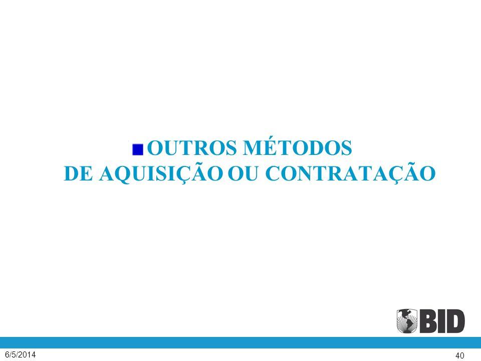 6/5/2014 40 OUTROS MÉTODOS DE AQUISIÇÃO OU CONTRATAÇÃO