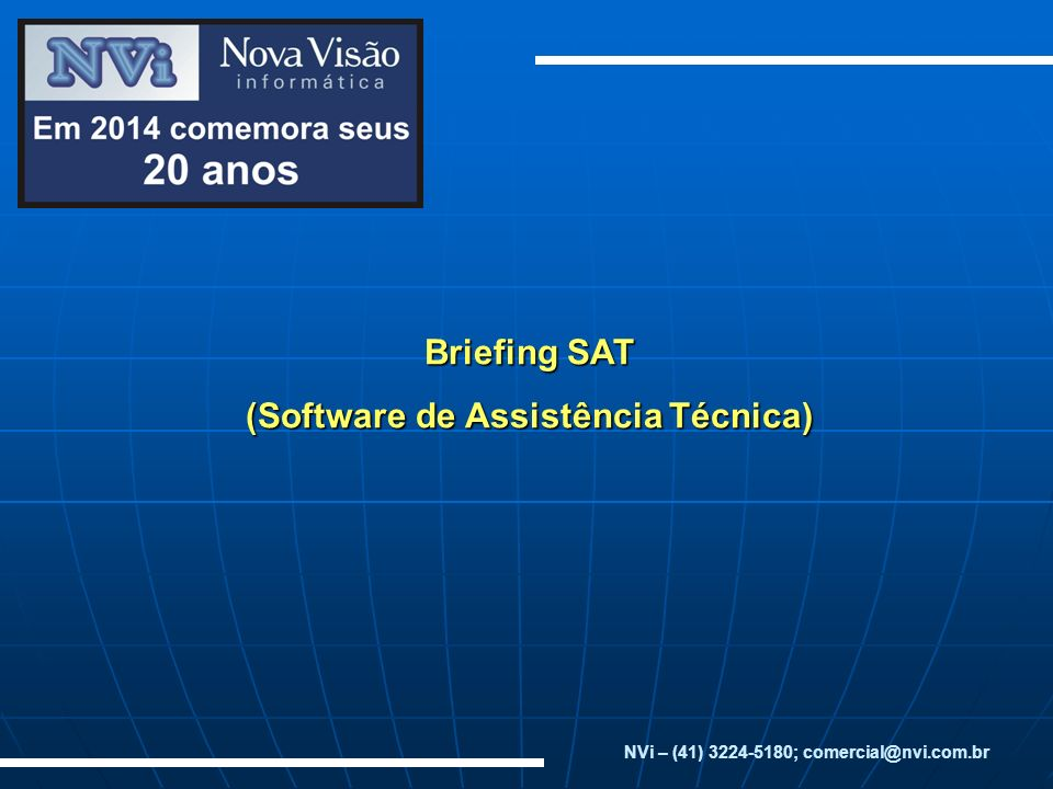 Briefing SAT (Software de Assistência Técnica) NVi – (41) 3224-5180; comercial@nvi.com.br