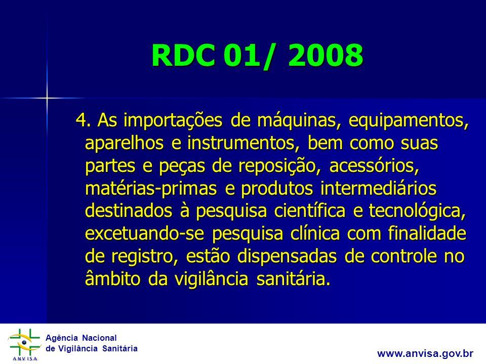 Agência Nacional de Vigilância Sanitária www.anvisa.gov.br RDC 01/ 2008 4.