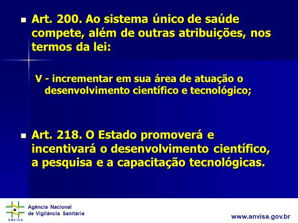 Agência Nacional de Vigilância Sanitária www.anvisa.gov.br Lei nº 8.010, de 29 de Março de 1990 Dispõe sobre importações de bens destinados à pesquisa científica e tecnológica, e dá outras providências.