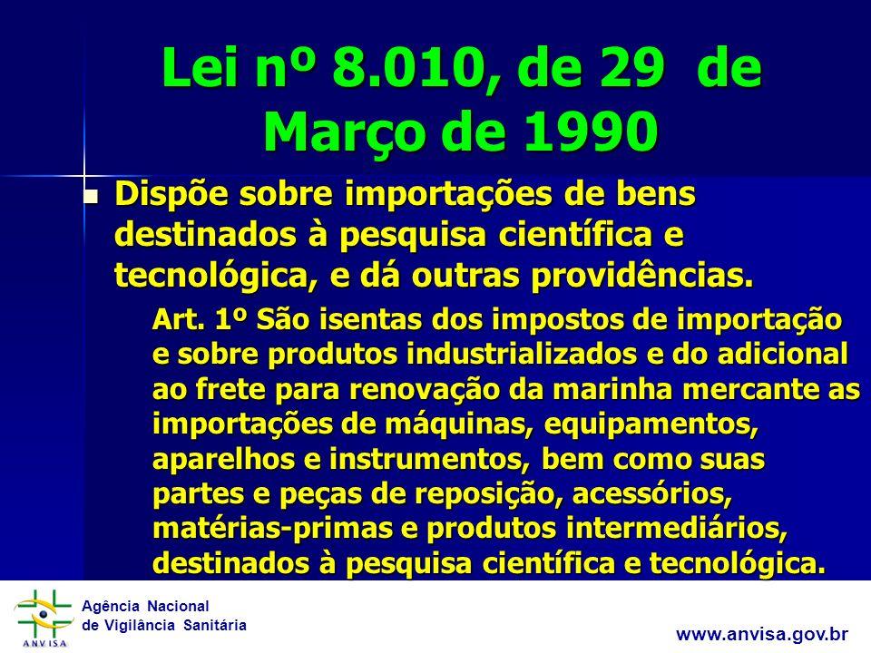 Agência Nacional de Vigilância Sanitária www.anvisa.gov.br RDC 01/ 2008 3.