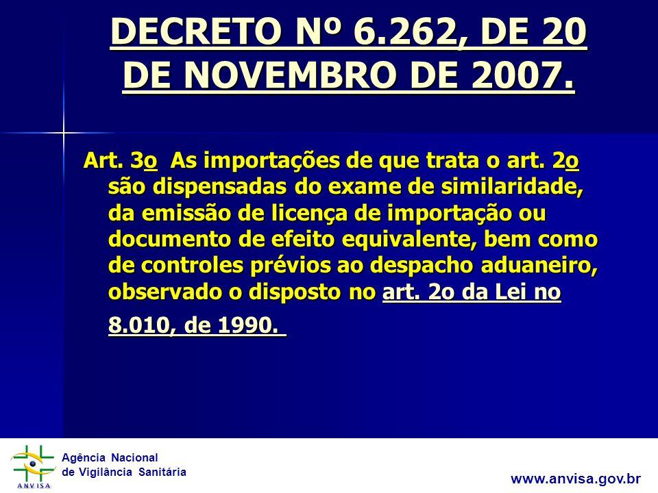 Agência Nacional de Vigilância Sanitária www.anvisa.gov.br DECRETO Nº 6.262, DE 20 DE NOVEMBRO DE 2007.