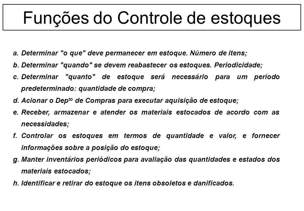 Funções do Controle de estoques a.Determinar