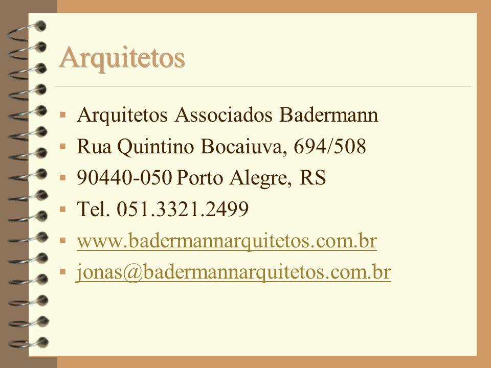 Arquitetos Associados Badermann Rua Quintino Bocaiuva, 694/508 90440-050 Porto Alegre, RS Tel. 051.3321.2499 www.badermannarquitetos.com.br jonas@bade
