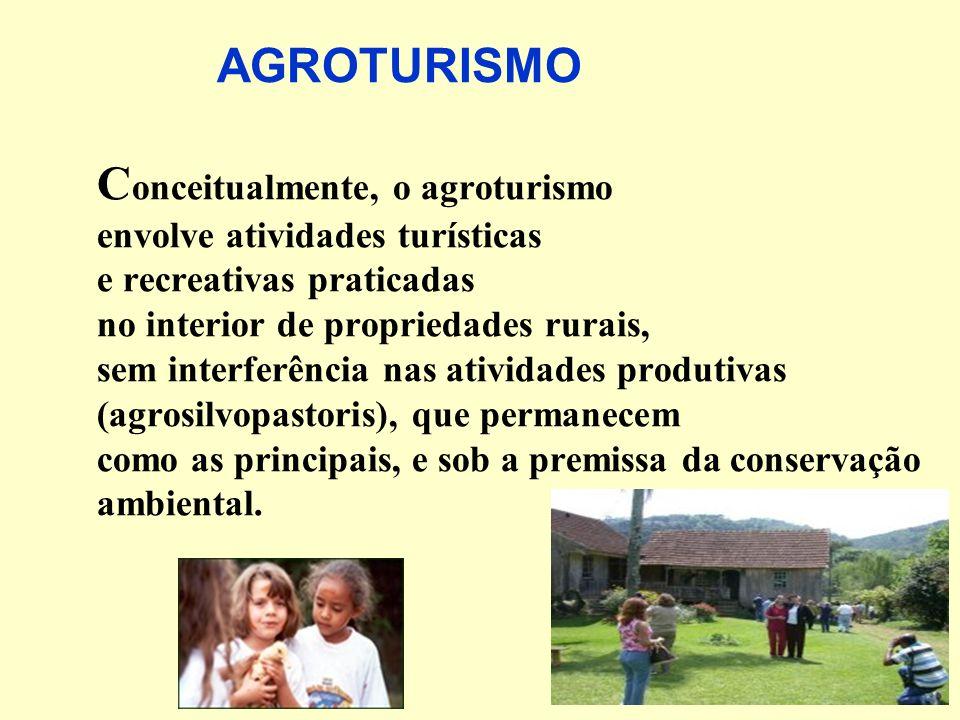 AGROTURISMO C onceitualmente, o agroturismo envolve atividades turísticas e recreativas praticadas no interior de propriedades rurais, sem interferência nas atividades produtivas (agrosilvopastoris), que permanecem como as principais, e sob a premissa da conservação ambiental.