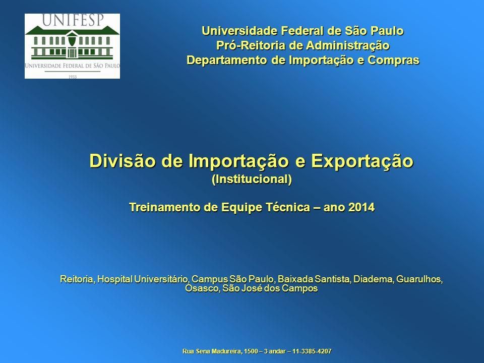 Universidade Federal de São Paulo Pró-Reitoria de Administração Departamento de Importação e Compras Divisão de Importação e Exportação (Institucional