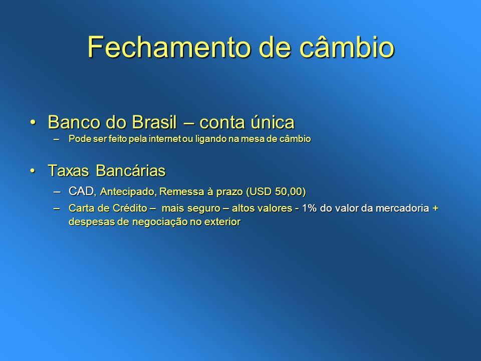 Fechamento de câmbio Banco do Brasil – conta únicaBanco do Brasil – conta única –Pode ser feito pela internet ou ligando na mesa de câmbio Taxas Bancá