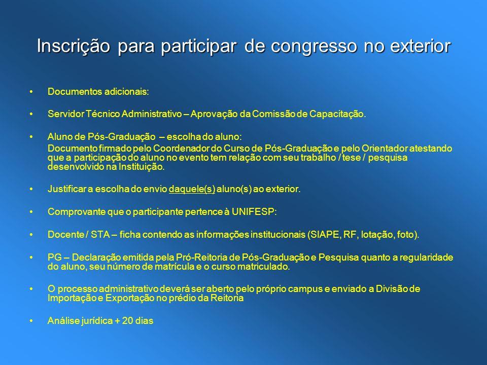 Inscrição para participar de congresso no exterior Documentos adicionais: Servidor Técnico Administrativo – Aprovação da Comissão de Capacitação. Alun