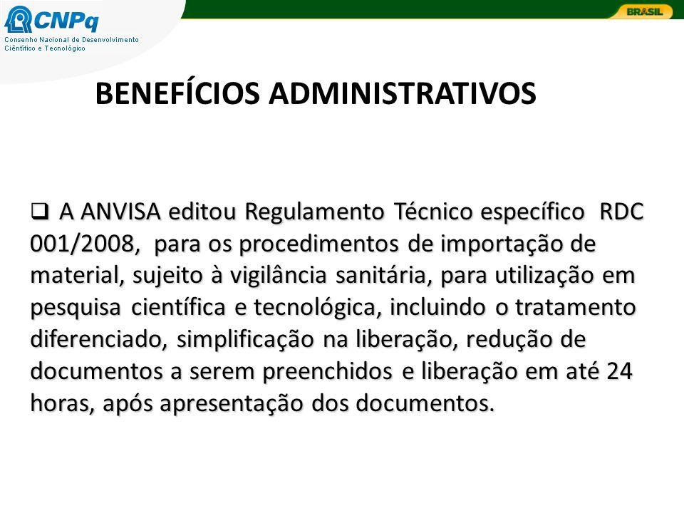 A ANVISA editou Regulamento Técnico específico RDC 001/2008, para os procedimentos de importação de material, sujeito à vigilância sanitária, para uti