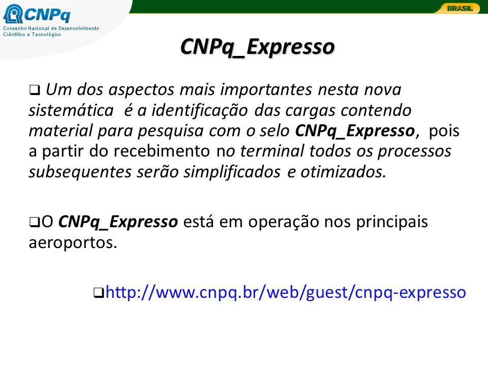 Um dos aspectos mais importantes nesta nova sistemática é a identificação das cargas contendo material para pesquisa com o selo CNPq_Expresso, pois a
