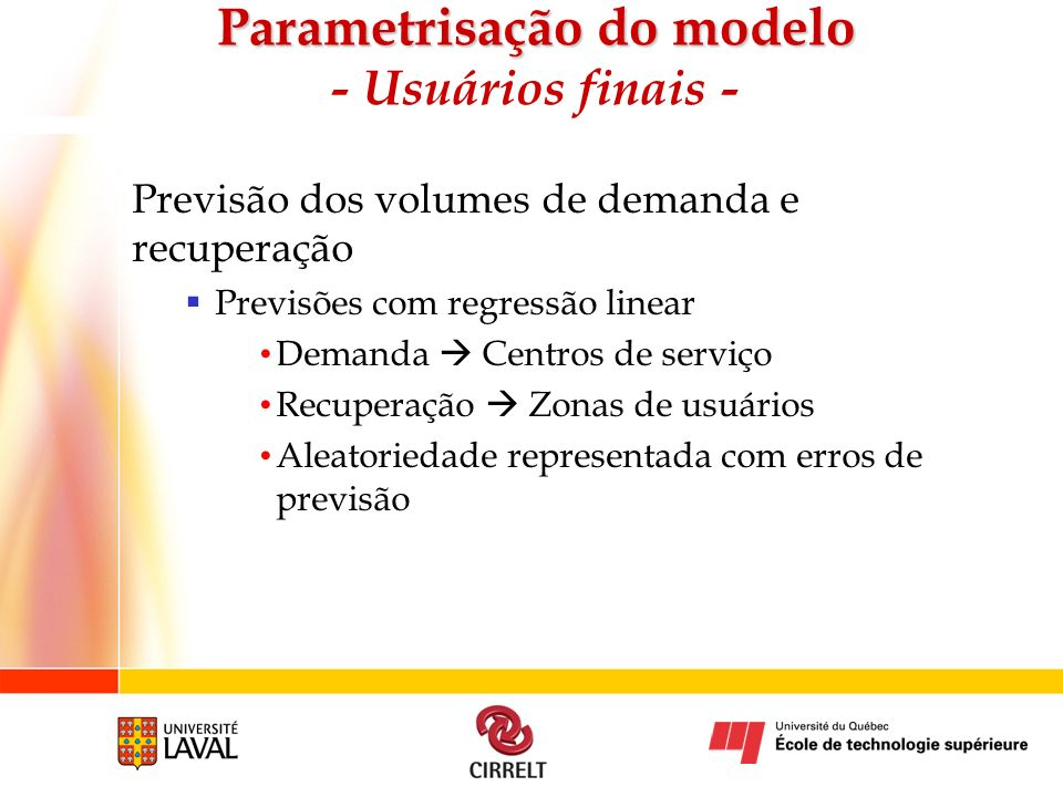 Previsão dos volumes de demanda e recuperação Previsões com regressão linear Demanda Centros de serviço Recuperação Zonas de usuários Aleatoriedade re