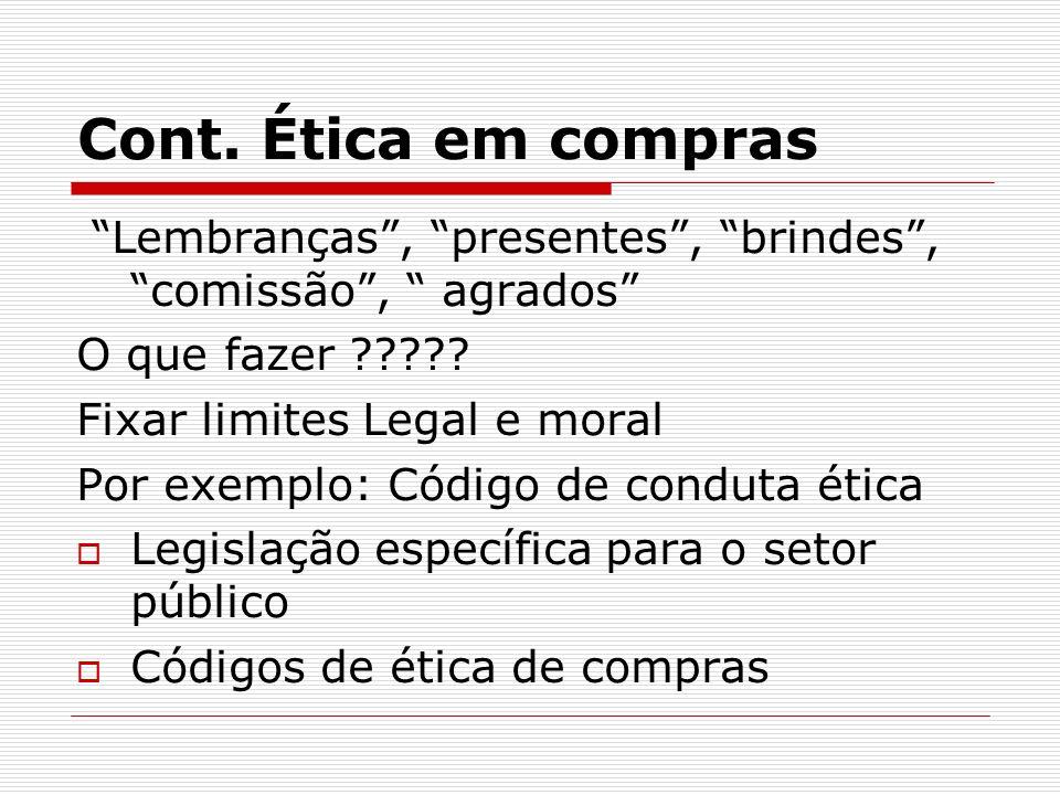 Cont.Ética em compras Lembranças, presentes, brindes, comissão, agrados O que fazer ????.