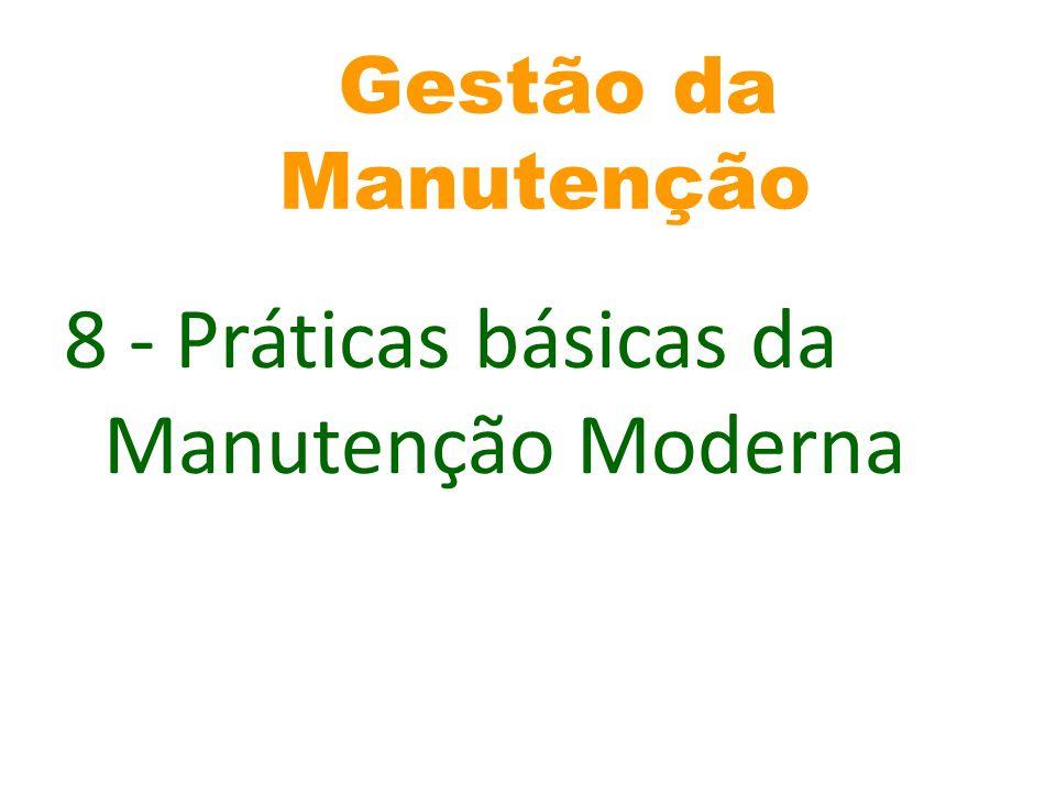 Gestão da Manutenção 8 - Práticas básicas da Manutenção Moderna