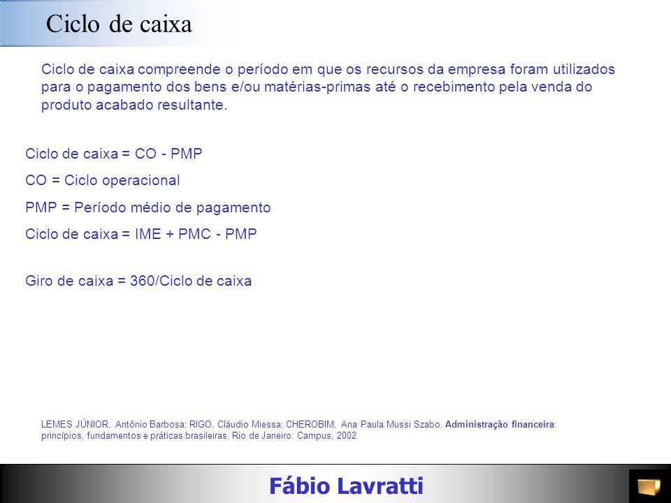 Fábio Lavratti Ciclo operacional LEMES JÚNIOR, Antônio Barbosa; RIGO, Cláudio Miessa; CHEROBIM, Ana Paula Mussi Szabo. Administração financeira: princ