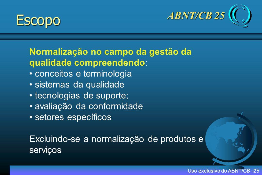 ABNT/CB-25 REGIONAL O Comitê Brasileiro da Qualidade da Associação Brasileiro de Normas Técnicas – ABNT/CB-25 deu início ao processo de Regionalização, dentro de sua estratégia de aumentar a participação de forma capilar, para a produção e disseminação das Normas relacionadas à Gestão da Qualidade e Avaliação da Conformidade em todo o território brasileiro