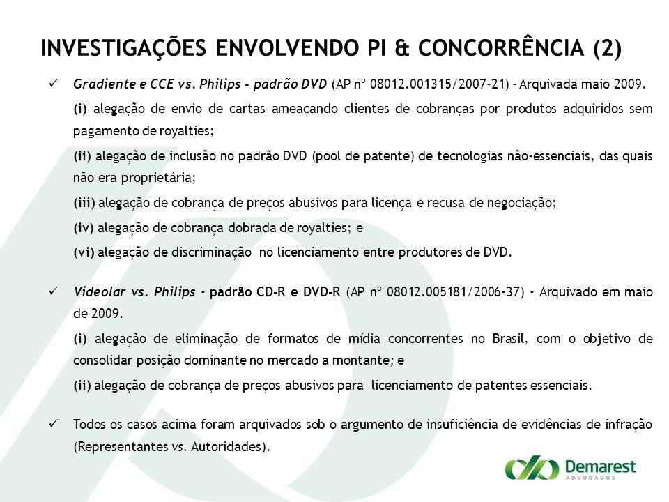 INVESTIGAÇÕES ENVOLVENDO PI & CONCORRÊNCIA (2) Gradiente e CCE vs. Philips - padrão DVD (AP nº 08012.001315/2007-21) - Arquivada maio 2009. (i) alegaç