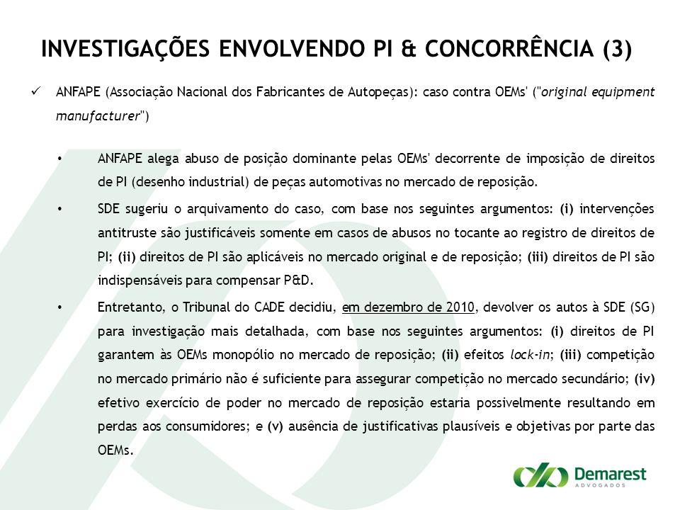 INVESTIGAÇÕES ENVOLVENDO PI & CONCORRÊNCIA (3) ANFAPE (Associação Nacional dos Fabricantes de Autopeças): caso contra OEMs' (