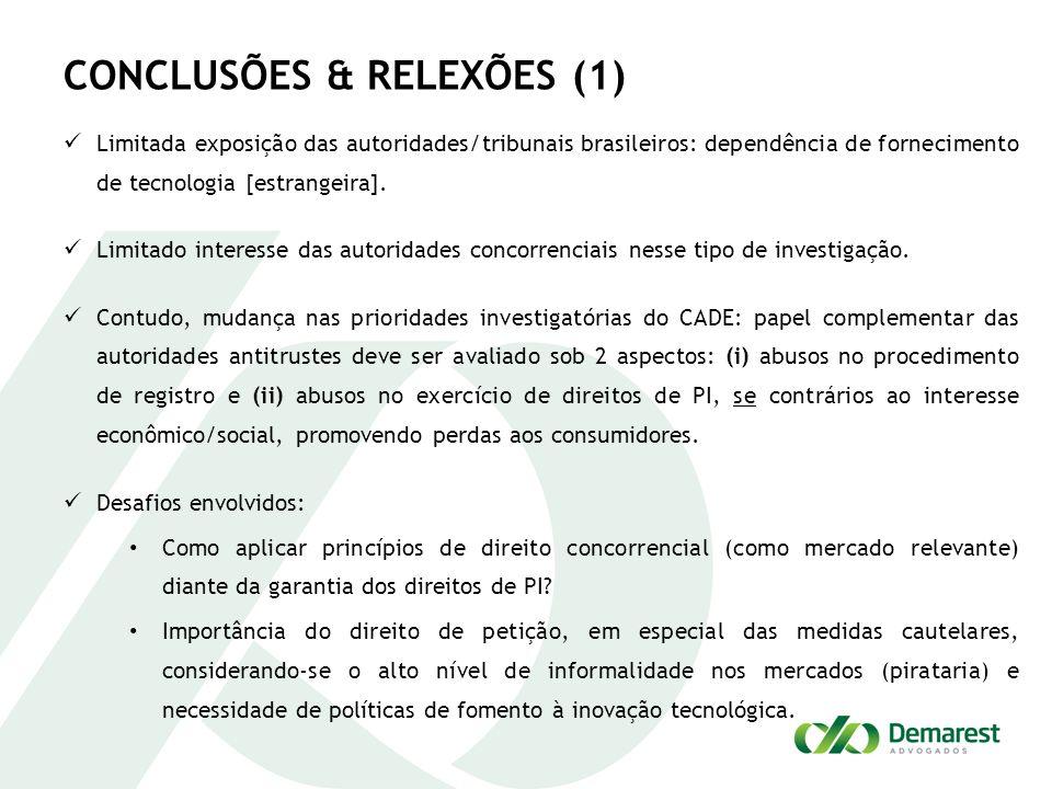 CONCLUSÕES & RELEXÕES (1) Limitada exposição das autoridades/tribunais brasileiros: dependência de fornecimento de tecnologia [estrangeira]. Limitado