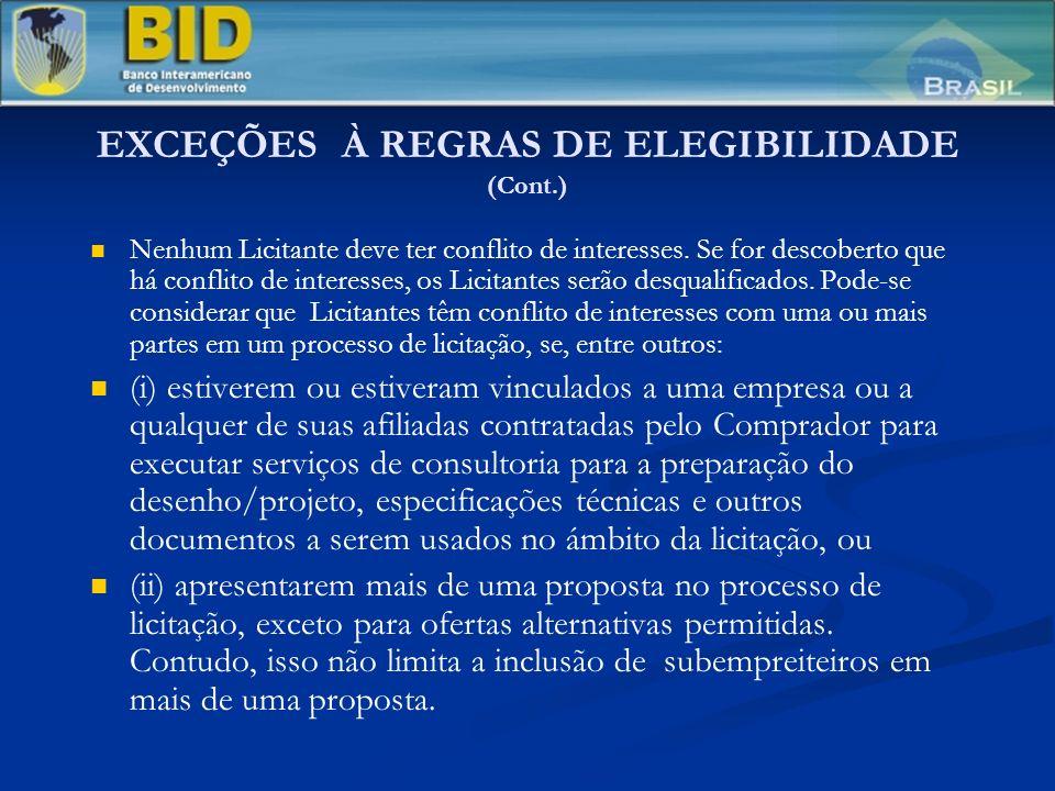EXCEÇÕES À REGRAS DE ELEGIBILIDADE (Cont.) Nenhum Licitante deve ter conflito de interesses.