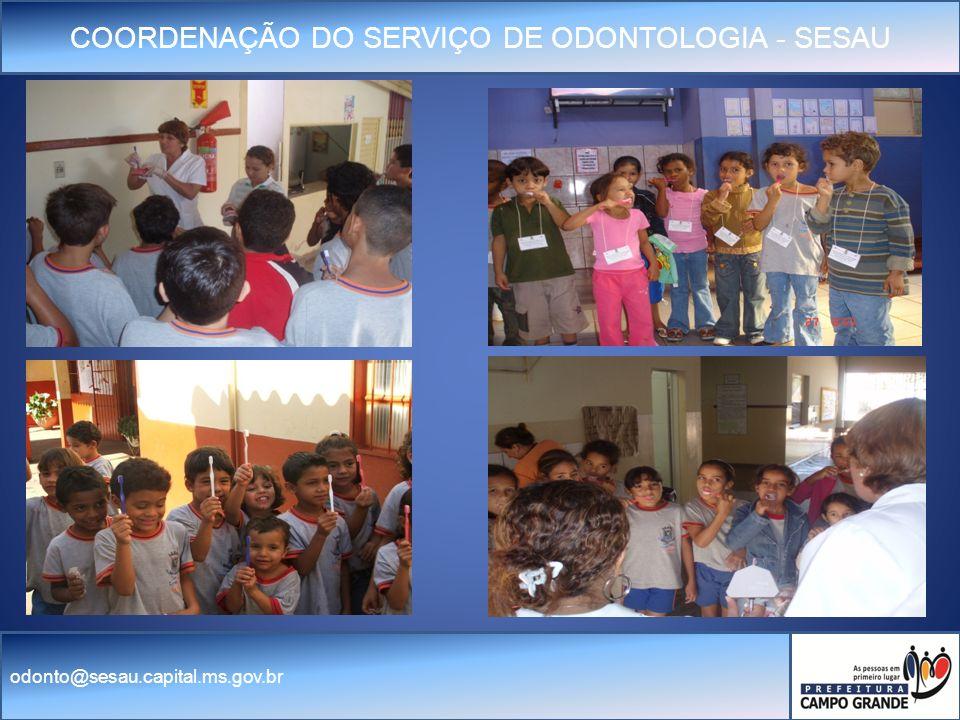 COORDENAÇÃO DO SERVIÇO DE ODONTOLOGIA - SESAU odonto@sesau.capital.ms.gov.br